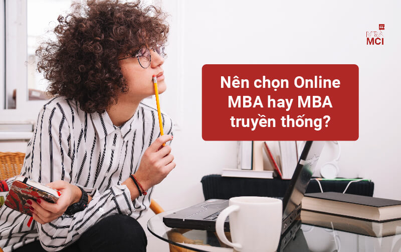 Nên chọn MBA hay Online MBA?