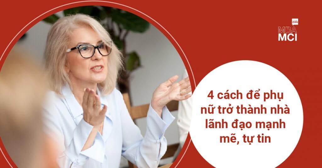 4 cách để phụ nữ trở thành nhà lãnh đạo mạnh mẽ, tự tin
