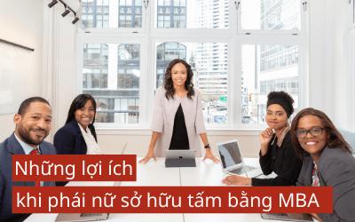 Những lợi ích khi phái nữ sở hữu tấm bằng MBA