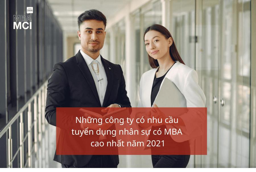 Những công ty có nhu cầu tuyển dụng nhân sự có MBA cao nhất năm 2021