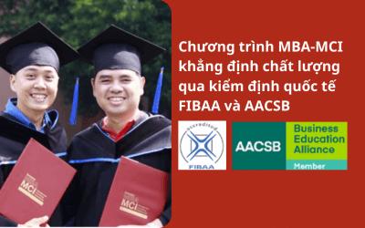 Chương trình MBA-MCI khẳng định chất lượng qua kiểm định quốc tế FIBAA và AACSB