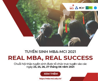 HỘI THẢO TRỰC TUYẾN TUYỂN SINH MBA-MCI 2021: REAL MBA, REAL SUCCESS