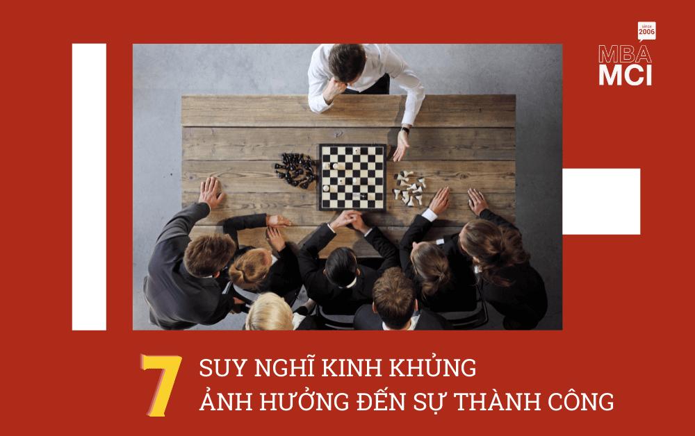 7 SUY NGHĨ KINH KHỦNG ẢNH HƯỞNG ĐẾN SỰ THÀNH CÔNG