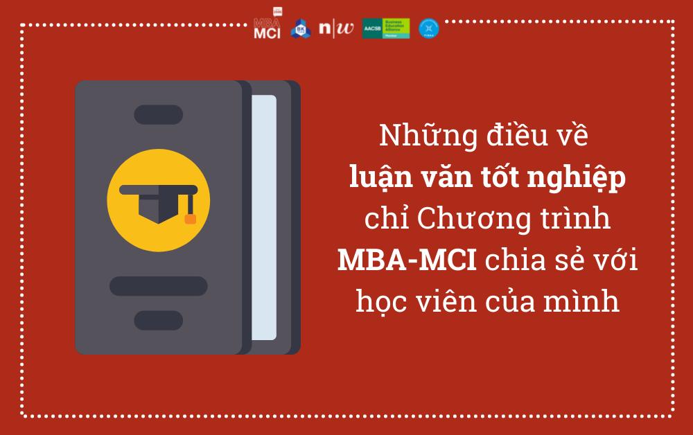 Những điều về luận văn tốt nghiệp chỉ Chương trình MBA-MCI chia sẻ với học viên của mình